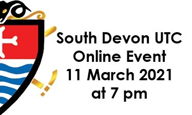 South Devon UTC Online Event on 11th March at 7 pm